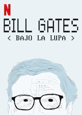 Bill Gates bajo la lupa