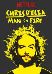 Chris D'Elia: Man on Fire
