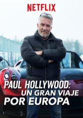 Paul Hollywood: Un gran viaje por Europa