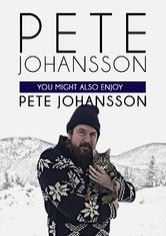 Pete Johansson: You Might Also Enjoy Pete Johansson