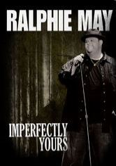 Ralphie May: Imperfectly Yours